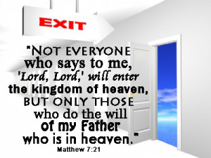not-everyone-who-says-to-me-lord-lord-will-enter-the-kingdom-of-heaven-but-only-those-who-do-the-will-of-my-father-who-is-in-heaven