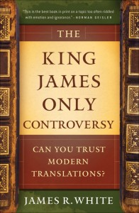 The-King-James-Only-Controversy-Can-You-Trust-Modern-Translations-James-White-669x1024