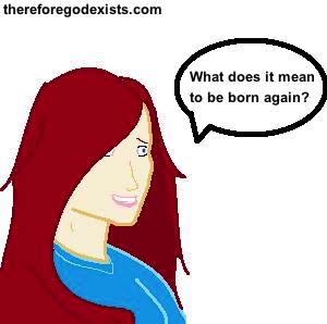 what does it mean to be born again? 1